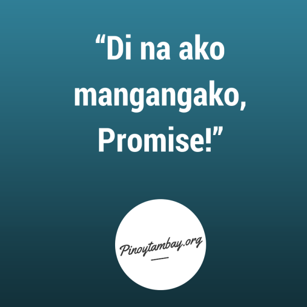 Promises Are Made To Be Broken I Have A Friend Said Something About Impressive Hugot English About Friends