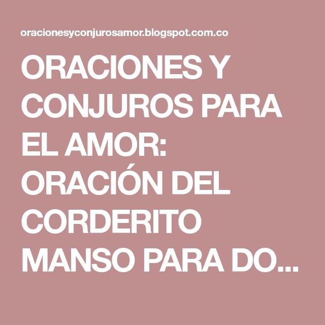 ORACIONES Y CONJUROS PARA EL AMOR: ORACIÓN DEL CORDERITO MANSO ...