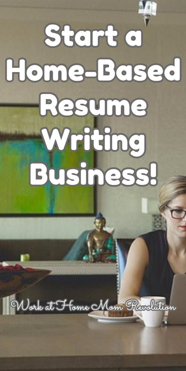 Start A Home Based Resume Writing Business! / Work At Home Mom Revolution