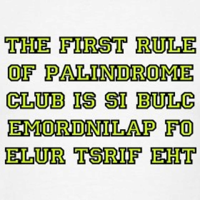 The First Rule Of Palindrome Club Is Make Me Laugh Laugh Out Loud Nerdy