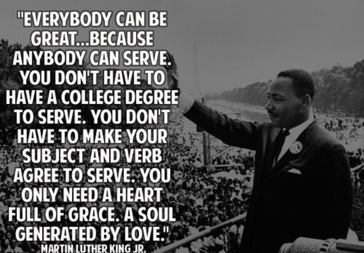 Everybody can be great.... | Martin luther king quotes ...