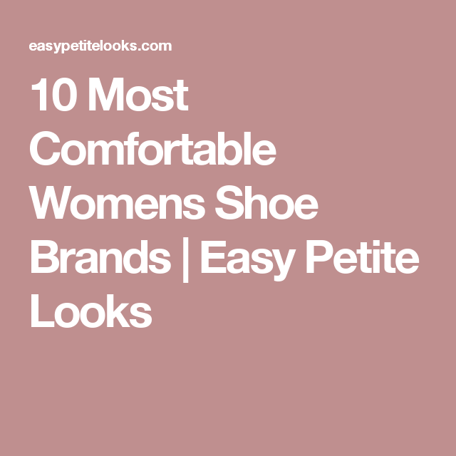 10 Most Comfortable Womens Shoe Brands