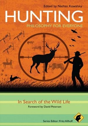 Hunting - Philosophy for Everyone  In Search of the Wild Life