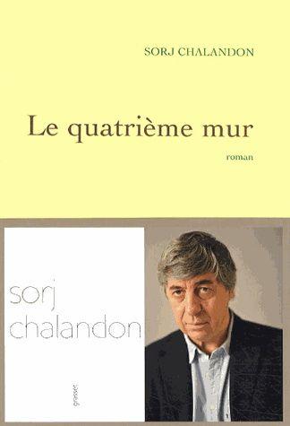 Le Quatrième mur - SORJ CHALANDON : Prix Goncourt des lycéens et Prix des libraires du Québec (roman étranger)