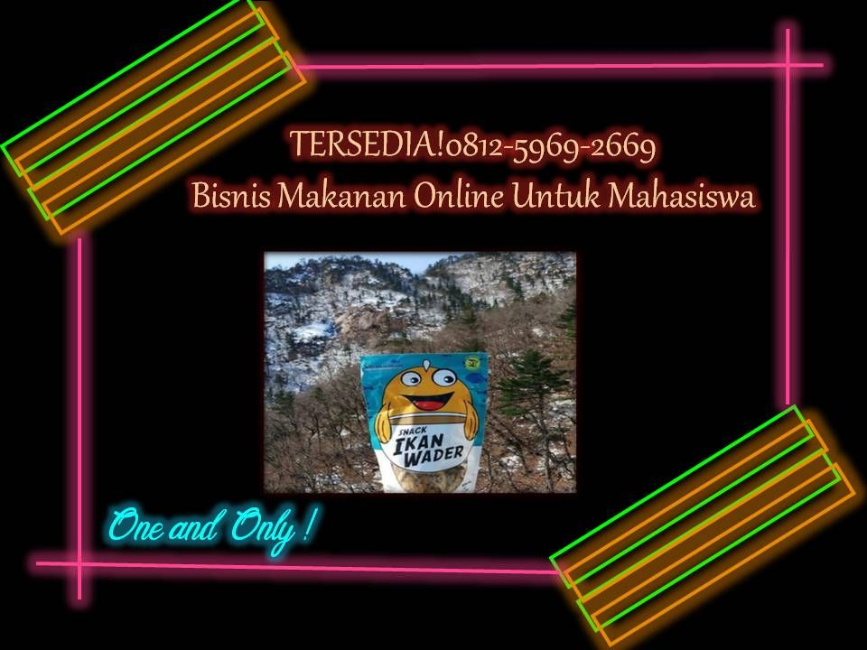 TERSEDIA!0812-5969-2669 Bisnis Makanan Online Untuk Mahasiswa