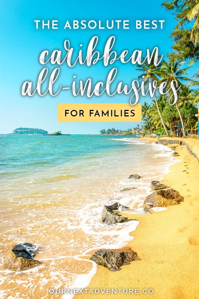 The Best All-Inclusive Family Resorts In The Caribbean