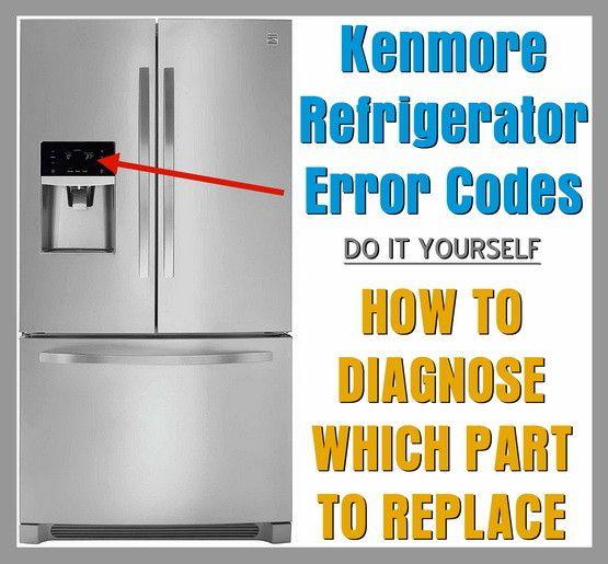 Kenmore Refrigerator Error Codes Kenmore Refrigerator Kenmore Elite Refrigerator Refrigerator