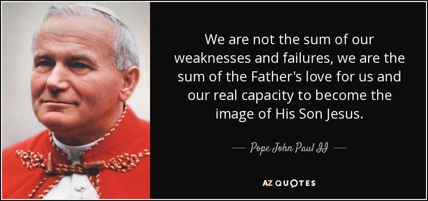 400 Best Pope John Paul Ii Quotes A Z Quotes Sayings John Paul