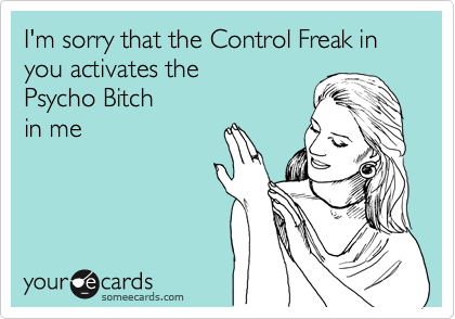How to annoy a control freak