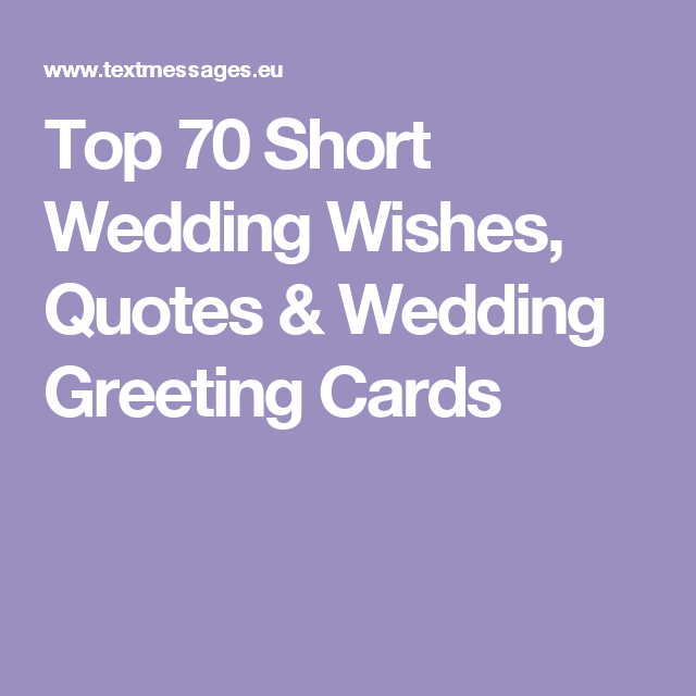 Quotes Wedding Wishes: Top 70 Short Wedding Wishes, Quotes & Wedding Greeting