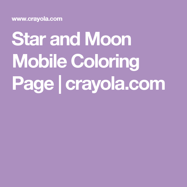 Star and Moon Mobile Coloring Page   crayola.com   Moon ...