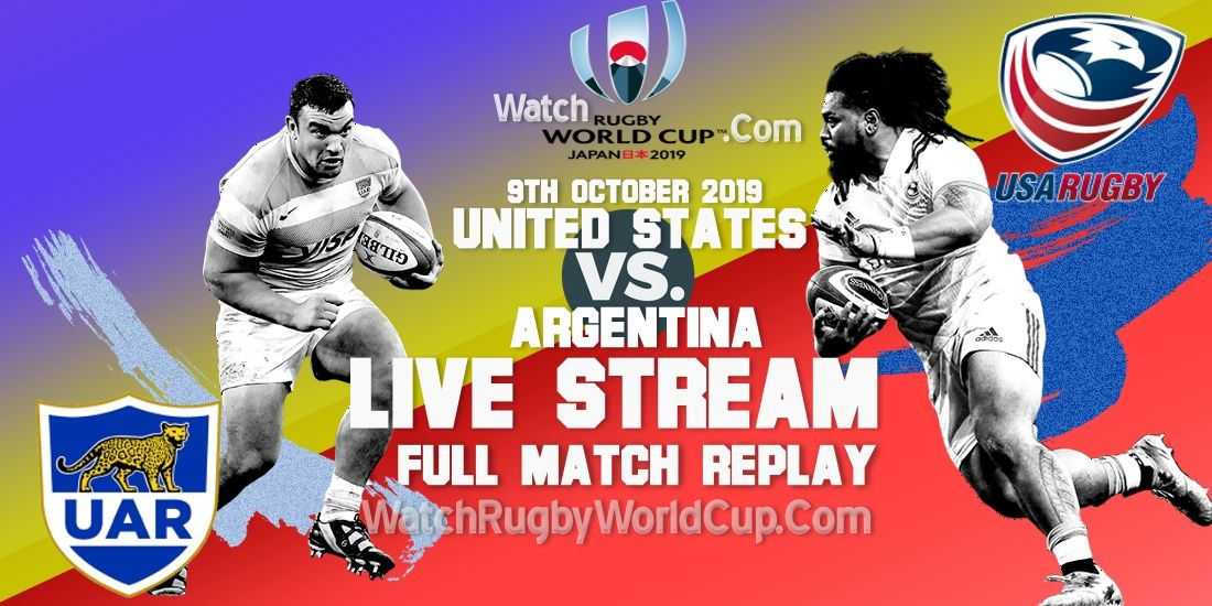 United States Vs Argentina Live Stream Replay Rwc 2019 Six Nations Rugby World Rugby England Rugby