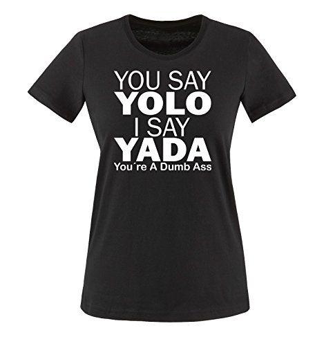 Comedy Shirts - YOLO YADA - mujer T-Shirt camiseta - negro / blanco tamaño XS #camiseta #realidadaumentada #ideas #regalo
