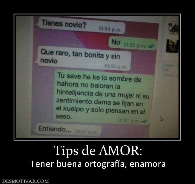 Desmotivaciones Tips De Amor Tener Buena Ortografia Enamora Fun Memes Event