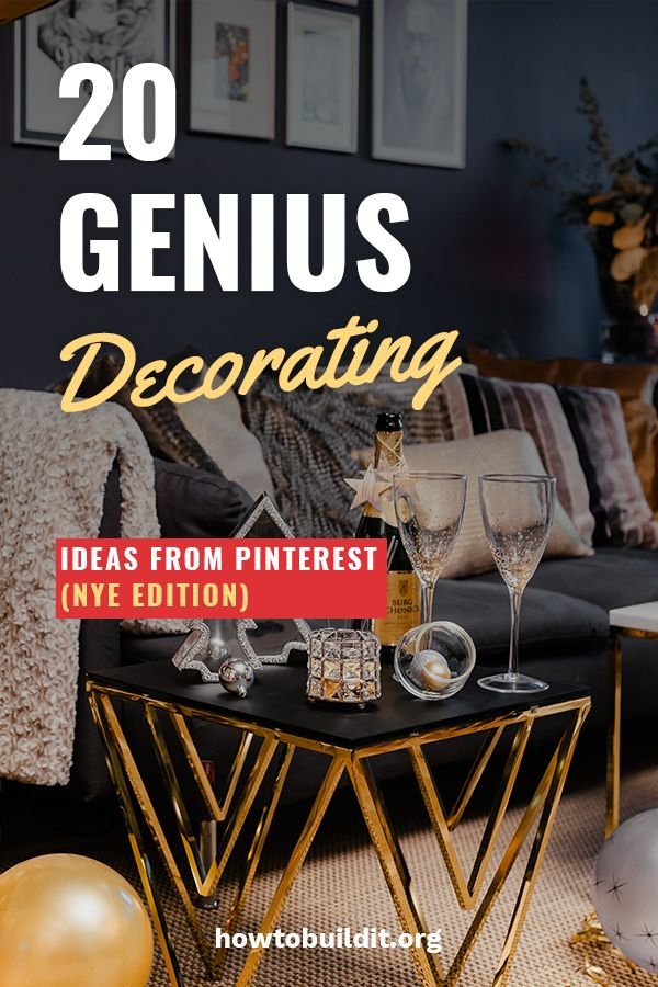 20 Genius Decorating Ideas from Pinterest (NYE Edition ...