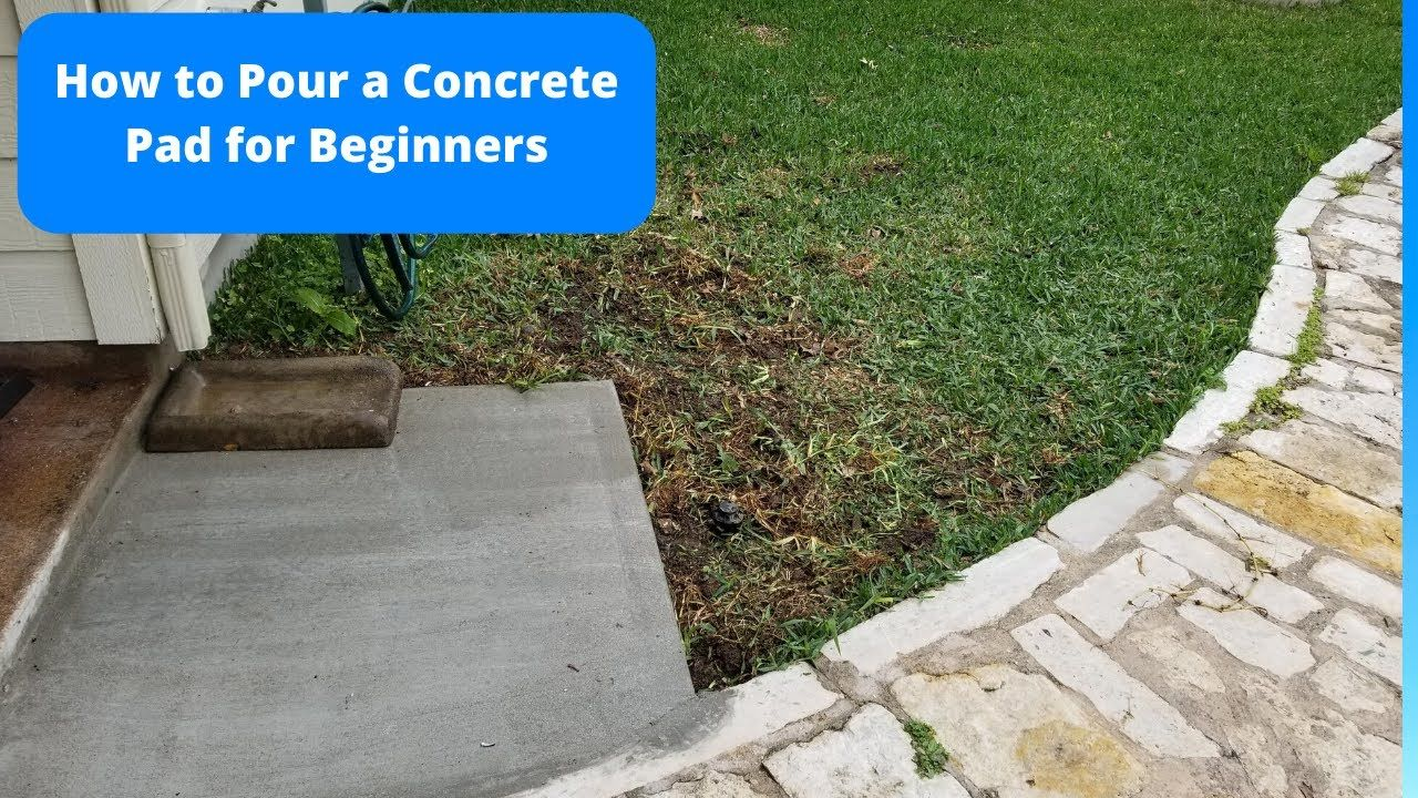 How to Pour a Concrete Pad for Beginners in 2020
