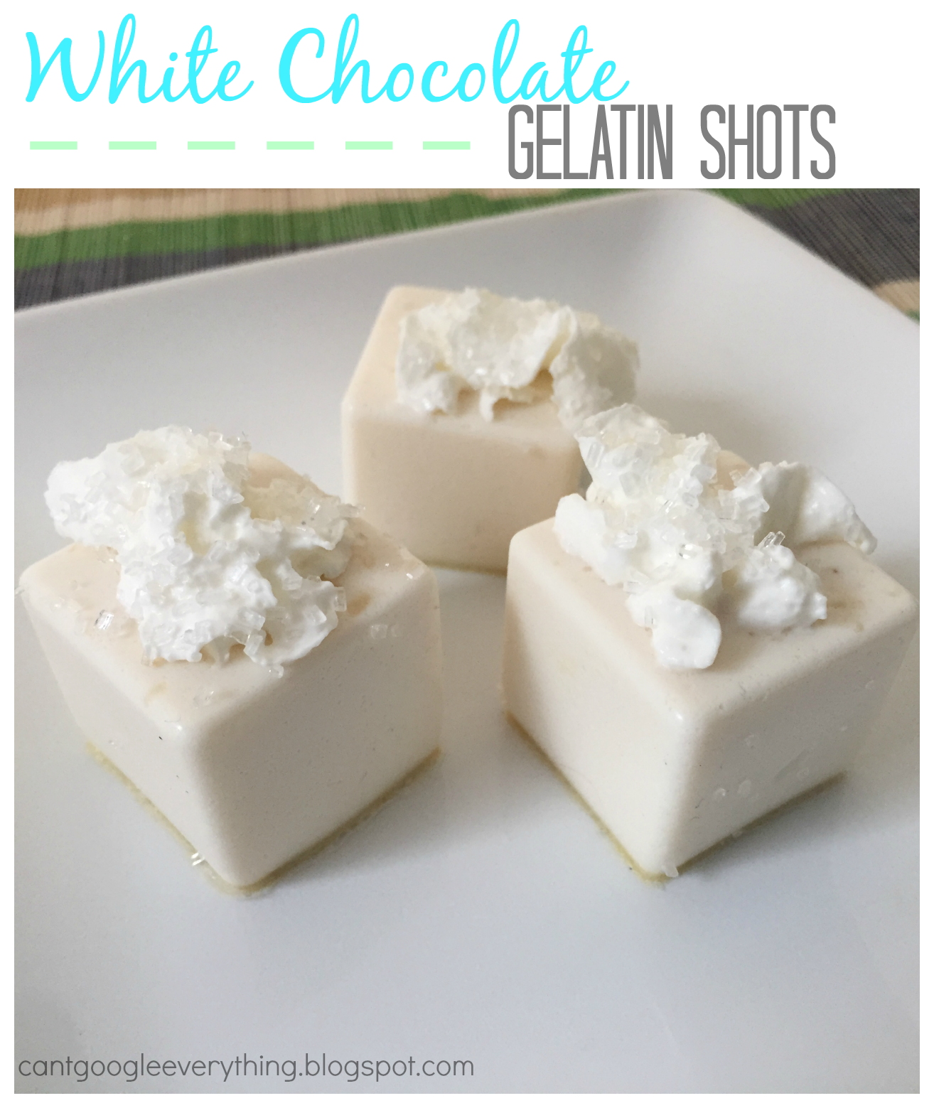 Cant Google Everything: White Chocolate Gelatin Shots ...