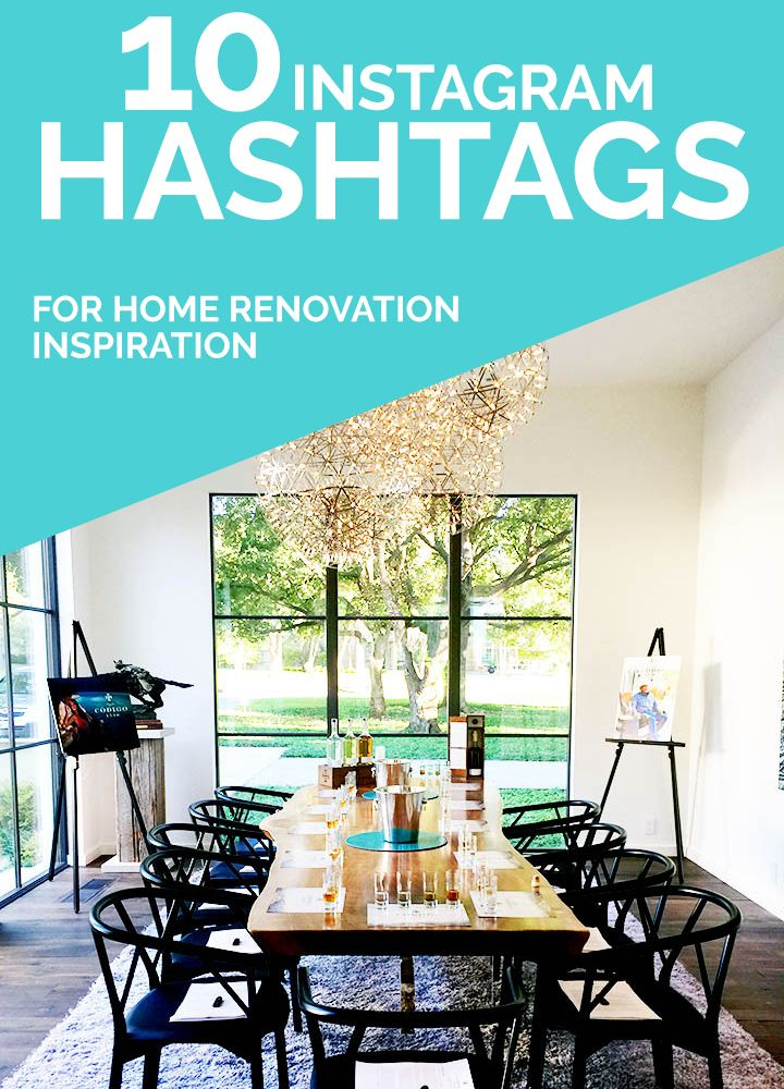 10 instagram hashtags for home renovation and interior design inspiration bloggity blogin for Interior design instagram hashtags