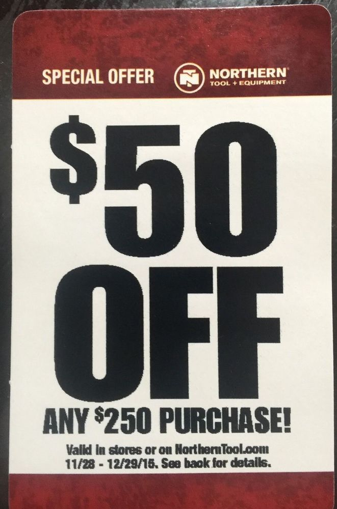 northern tool coupons 50 off 250 in store