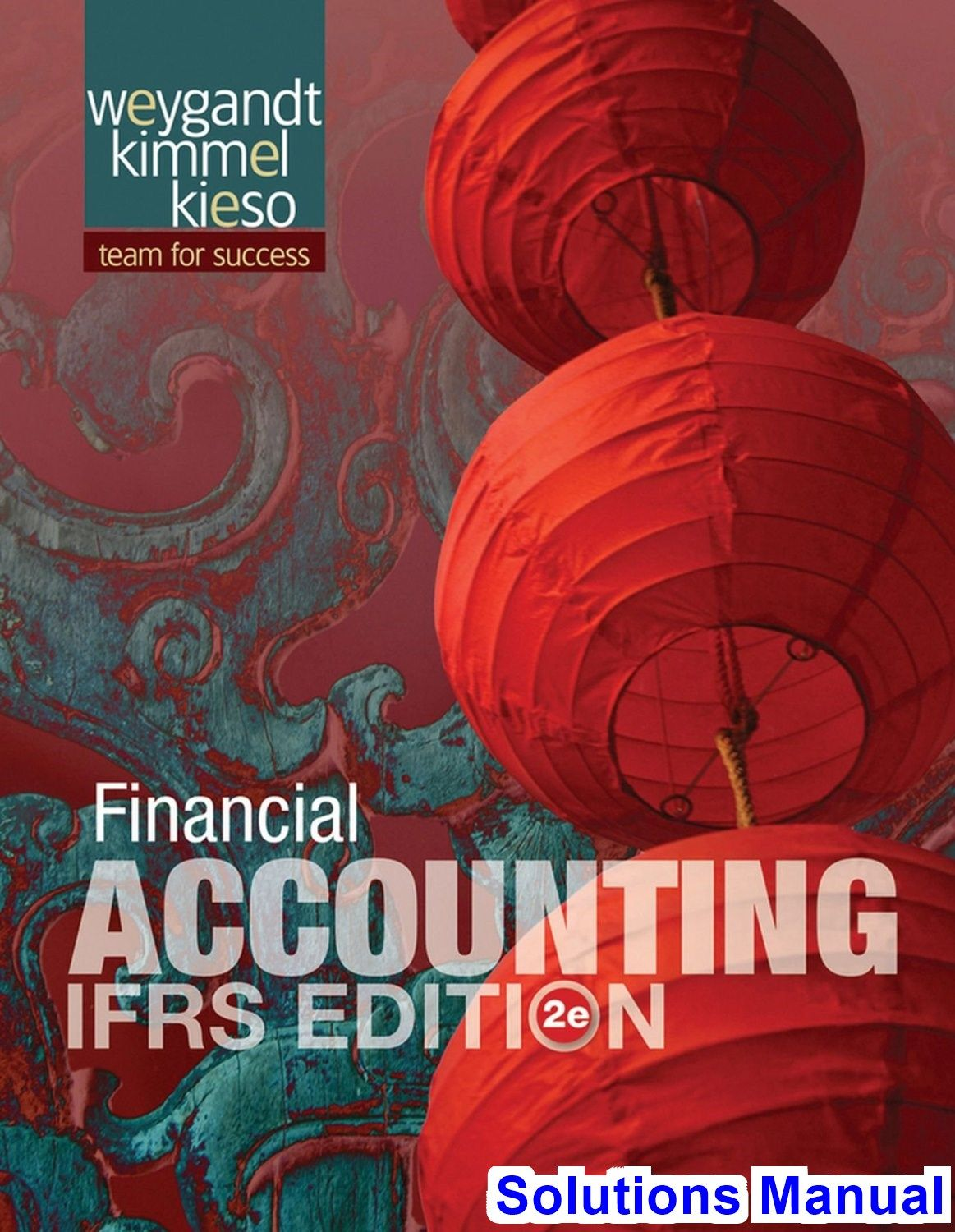 Solutions Manual for Financial Accounting IFRS Edition 2nd Edition by  Weygandt