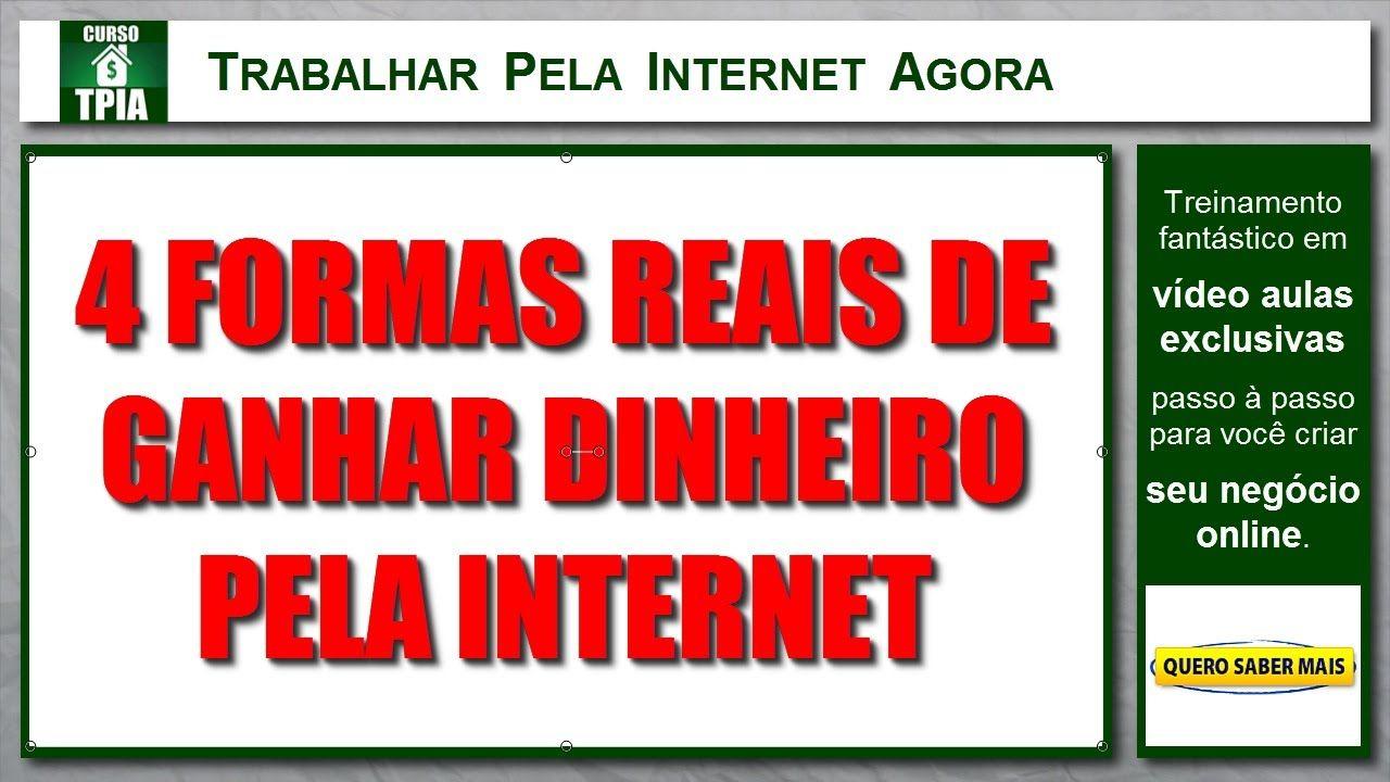 Trabalhar Pela Internet Agora - 4 Formas Reais de Ganhar Dinheiro Pela I...