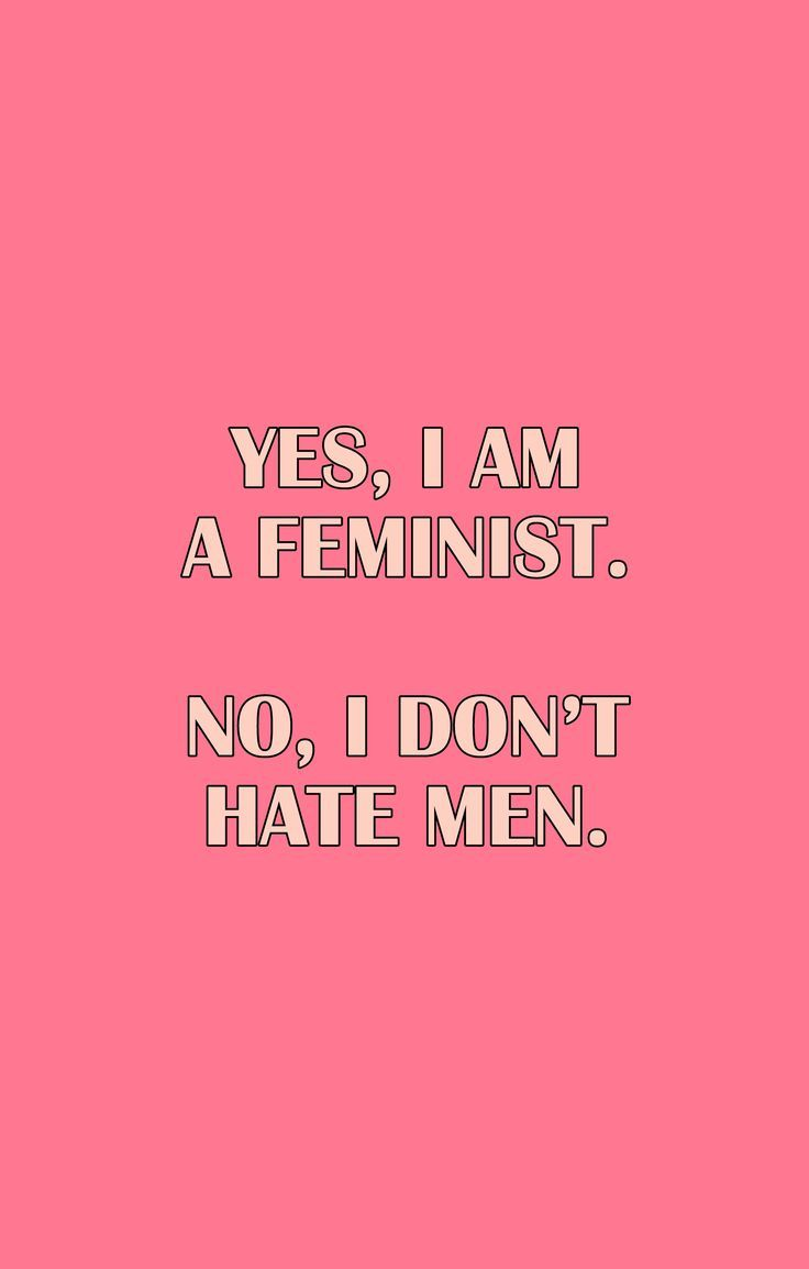 Yes, I am a feminist. No, I don't hate men // it's annoying that instead of going straight in to talk about the issues we believe in and such, we're forced to make sure some of our male audiences feel less attacked | Feminism quote poster