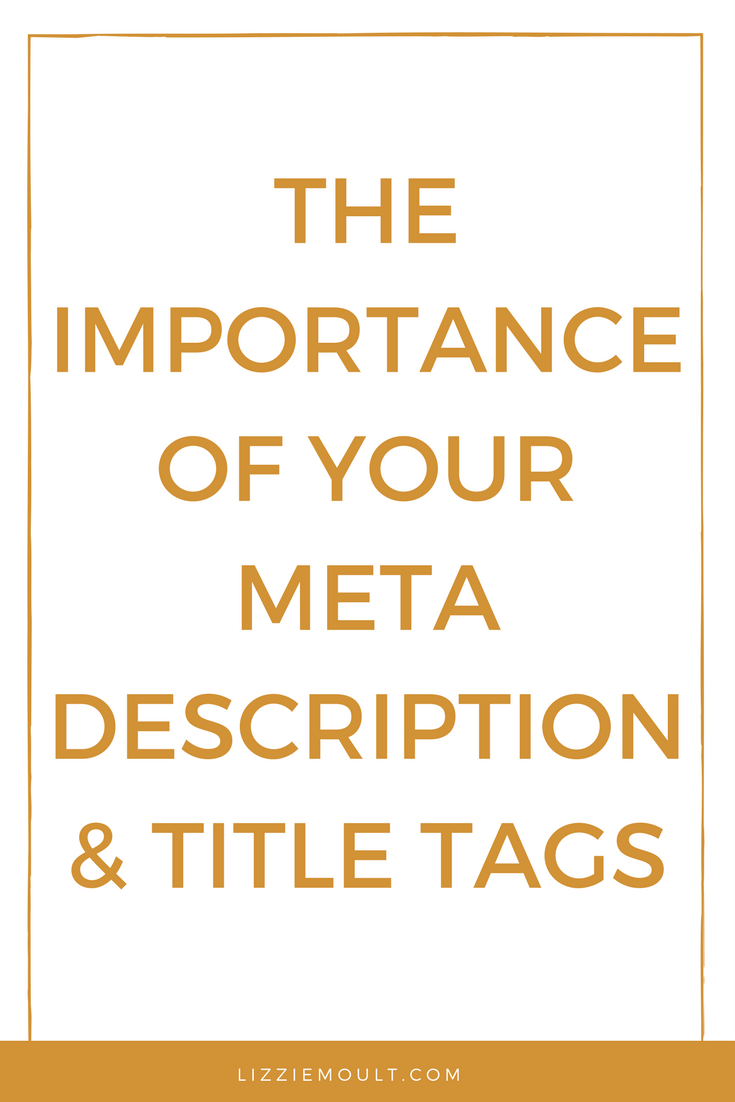 THE IMPORTANCE OF YOUR META DESCRIPTION & TITLE TAGS