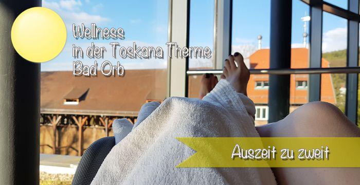 Wellness In Der Toskana Therme Bad Orb, Auszeit Nehmen, Kurzreise,  Reisebericht Bad Orb
