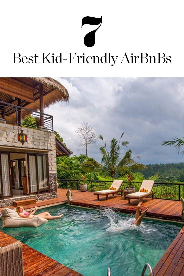 7 Kid-Approved Airbnbs to Rent for Your Next Family Vacation