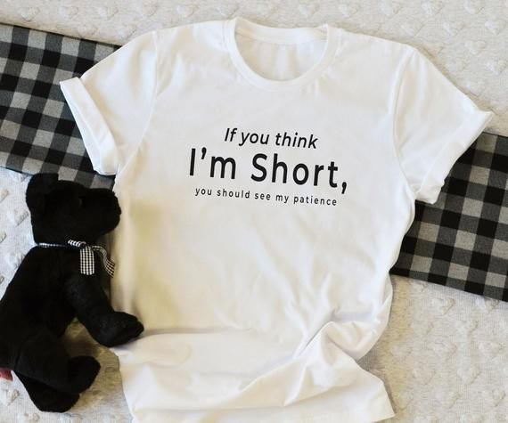 If you think I'm short funny t-shirts for women sh
