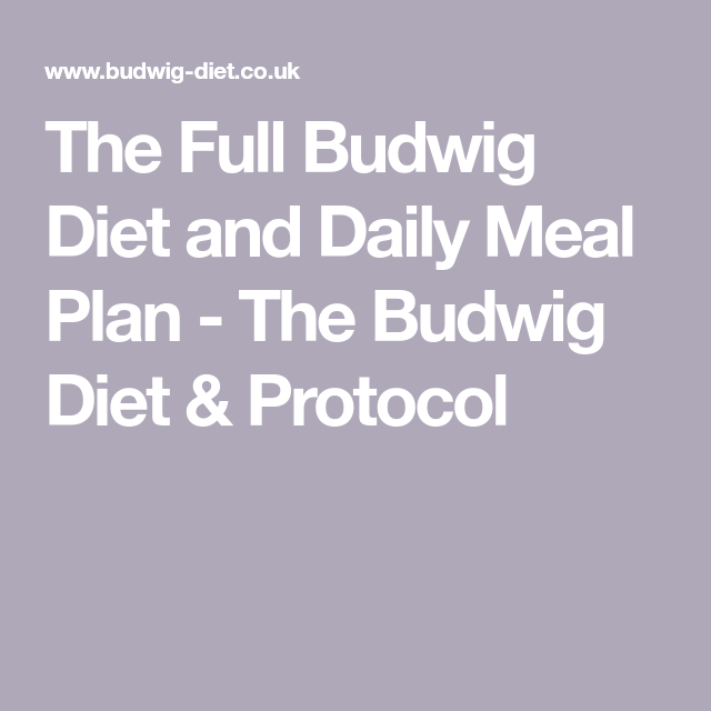 The Full Budwig Diet And Daily Meal Plan The Budwig Diet Protocol Budwig Diet Diet Daily Meal Plan