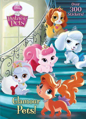 Glamour Pets Disney Princess Palace Pets Deluxe Stickerific By Rh Disney Http S Palace Pets Disney Princess Palace Pets Disney Princess Books