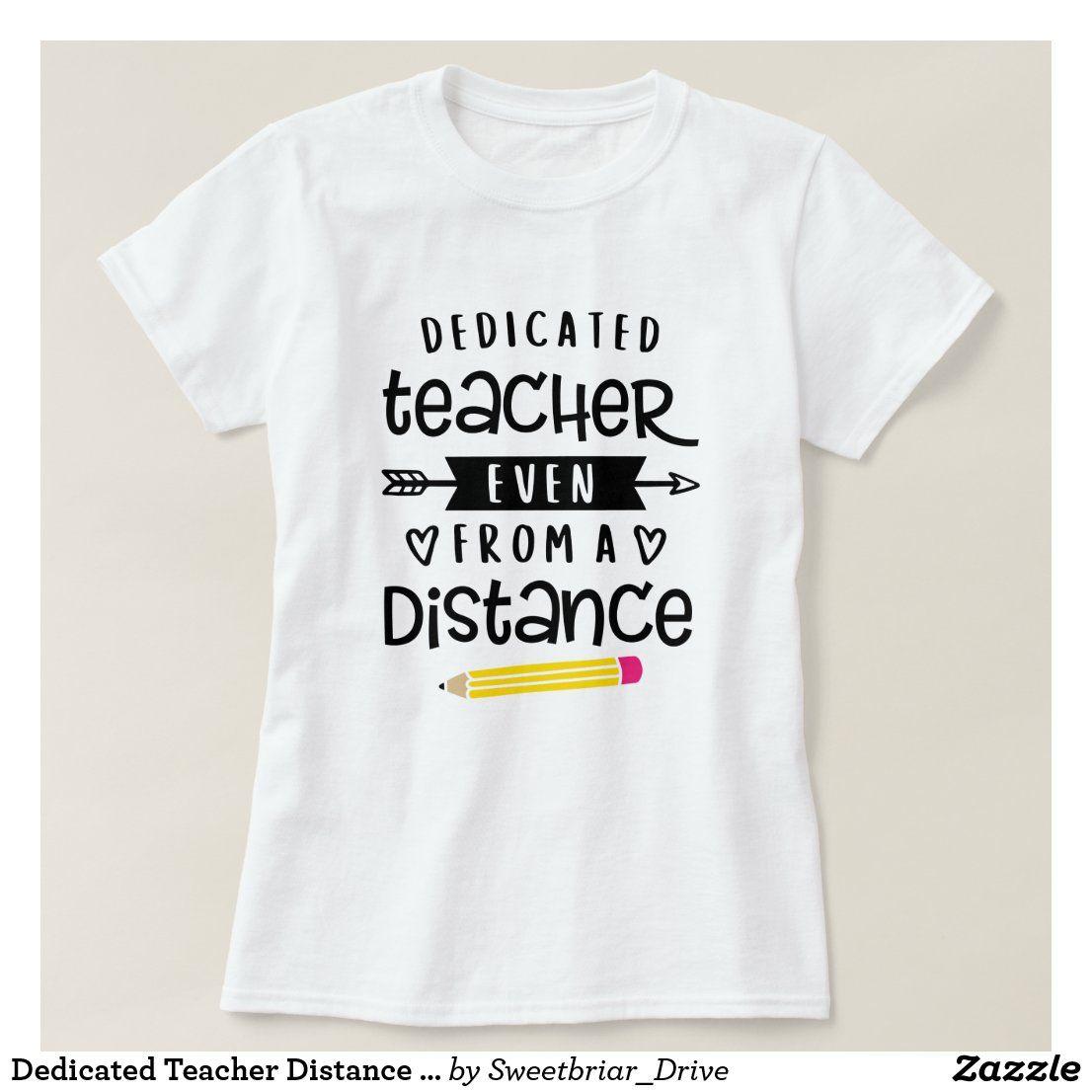Dedicated Teacher Distance Learning Appreciation T-Shirt ...