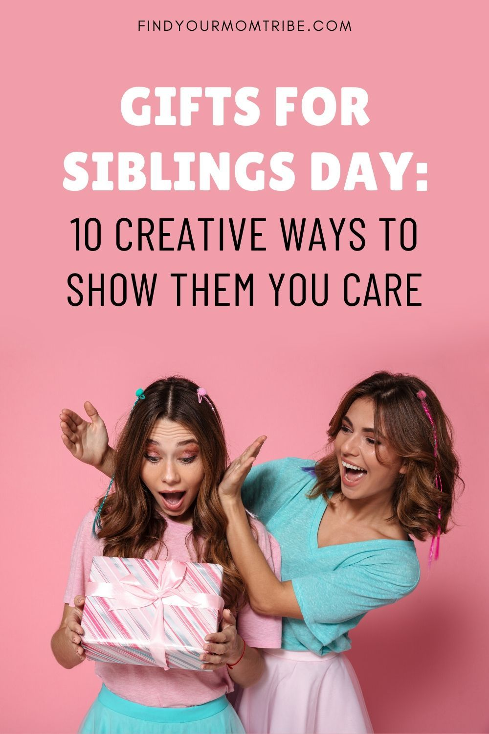 Best gifts for siblings day 10 creative ways to show them