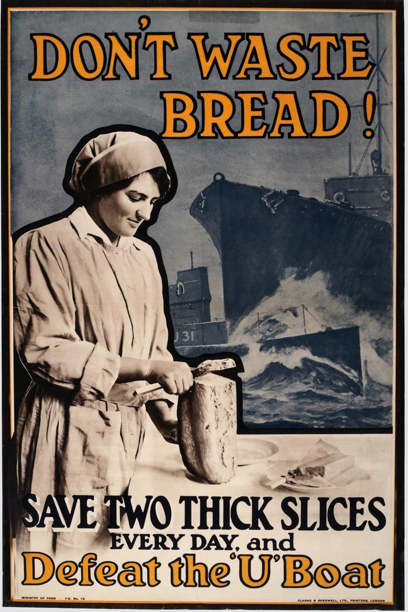 "A British WWI poster saying ""Don't waste bread! Save two"