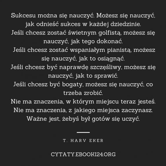 T Harv Eker Cytat O Nauce Sukcesu Cytaty Motywacyjne