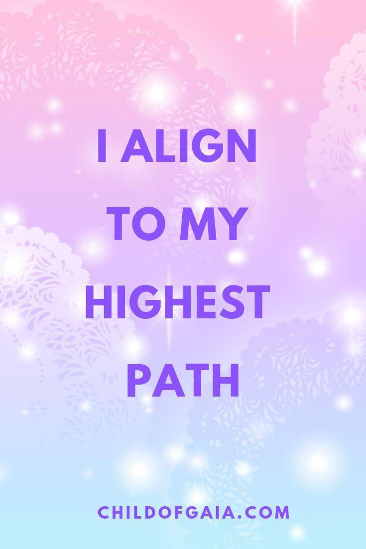 Aligning to your Highest Path means to align with your Soul and ...