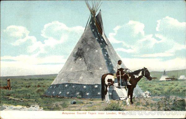 Arapahoe Sacred Tepee Lander Wyoming Native American History Native American Culture Native American Indians