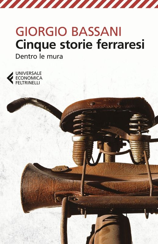 Cinque storie ferraresi - Giorgio Bassani - 3 recensioni su Anobii