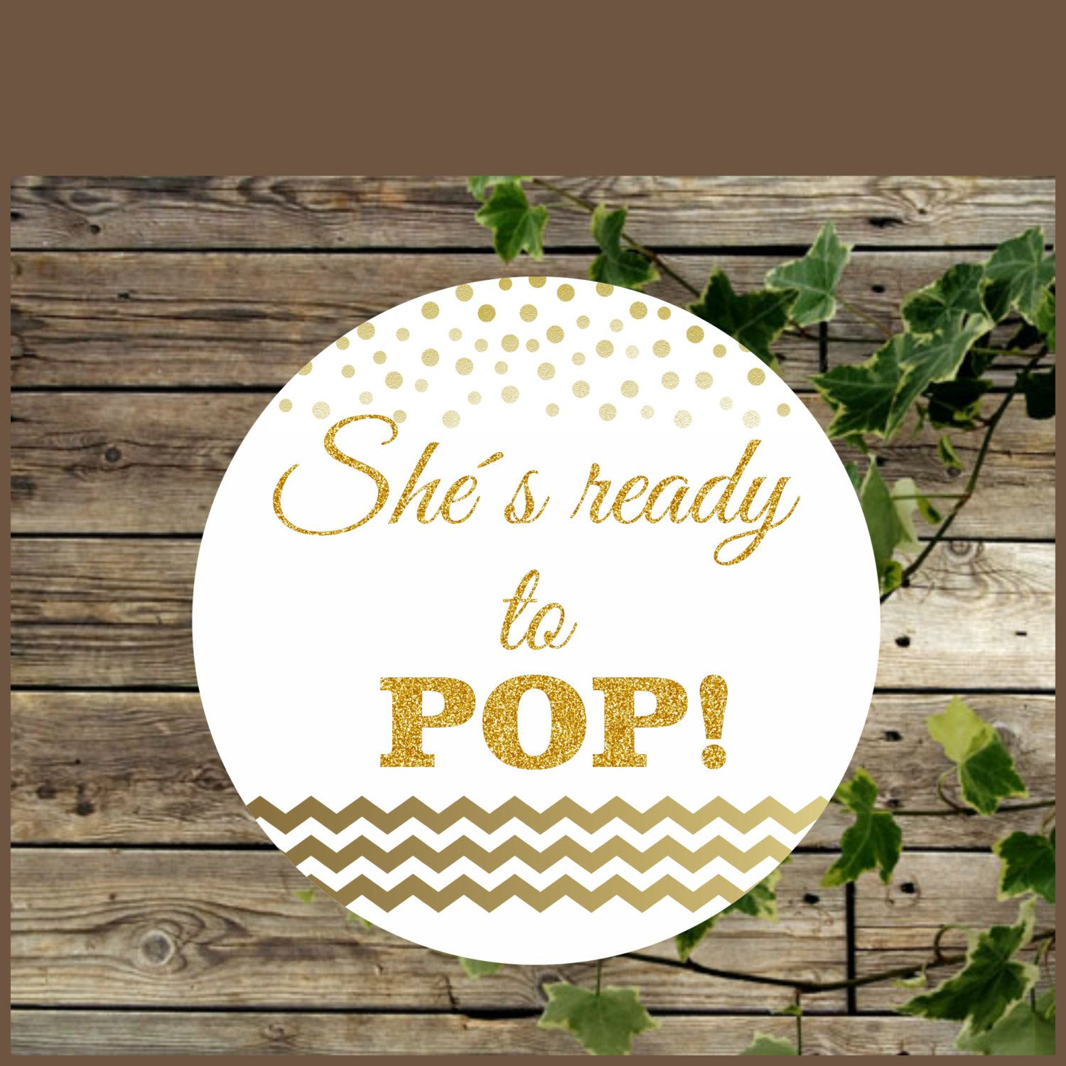 DIY Printable Tag Gold and White She is Ready to Pop Instant
