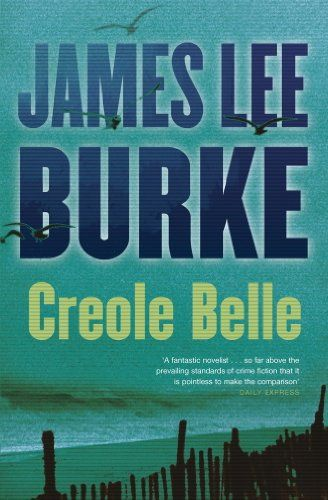 Creole Belle By James Lee Burke Mysterious Book Report No 75 Http