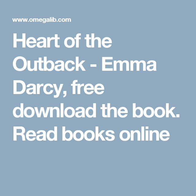 Heart of the Outback - Emma Darcy, free download the book