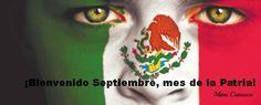 Septiembre, mes de la Patria mexicana!