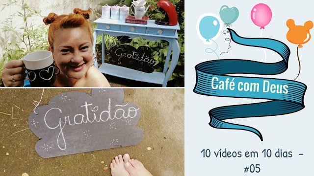 A menina rosa - A vida em micro contos!: Café com Deus l Gratidão l Desafio 10 vídeos em 10...