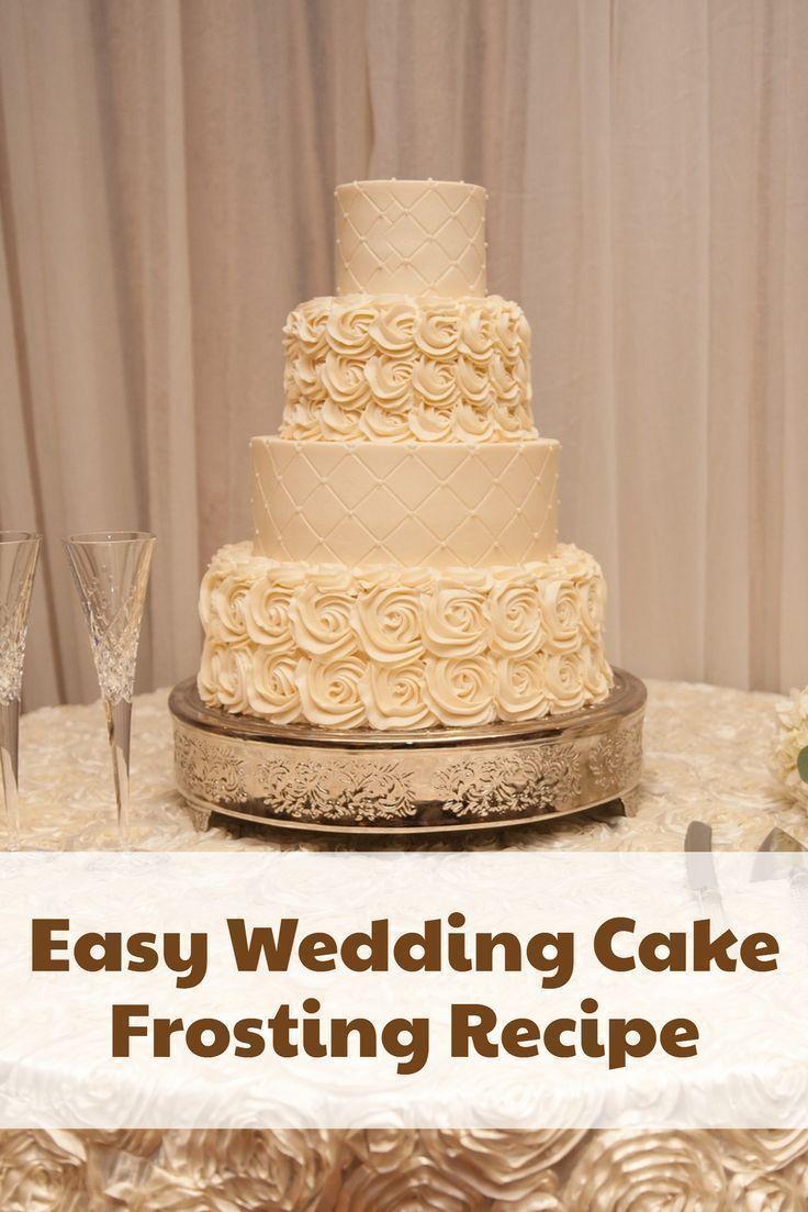 Easy Wedding Cake Frosting Recipe Weddingcake Frostingrecipe Wedding Cake Frosting In 2020 Wedding Cake Recipe Wedding Cake Frosting Wedding Cake Frosting Recipe