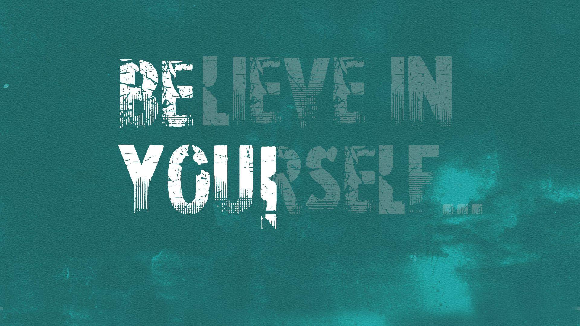 Believe In Yourself Motivational Wallpaper Jpg 1920 1080 Inspirational Quotes Wallpapers Motivational Wallpapers Hd Motivational Quotes Wallpaper