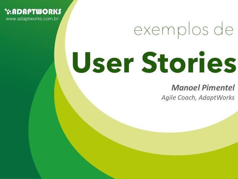 Alguns exemplos de aplicação da técnica de User Stories.