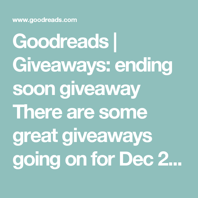 Goodreads | Giveaways: ending soon giveaway There are some