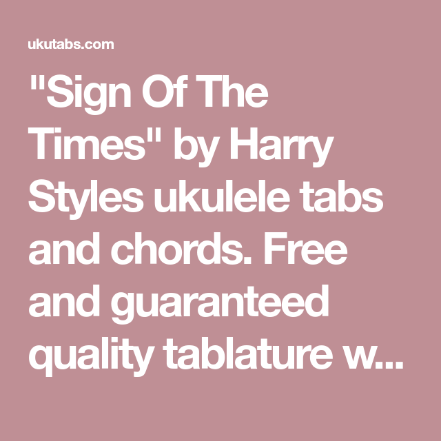 Sign Of The Times By Harry Styles Ukulele Tabs And Chords Free And
