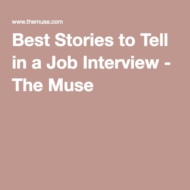 Hereu0027s Are Five Steps You Should Take When Youu0027re Asked A Behavioral Interview  Question During A Job Interview If You Want To Tell A Memorable Story.
